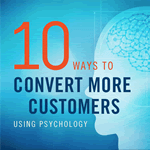 10 ways to convert more customers with psychology
