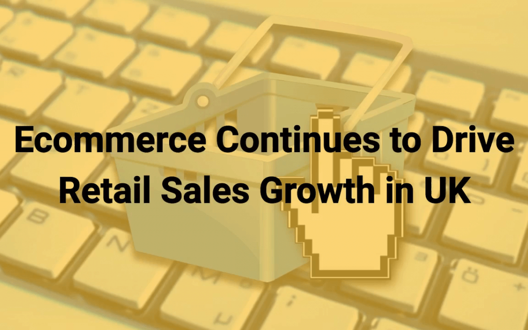 Ecommerce Drives Retail Sales